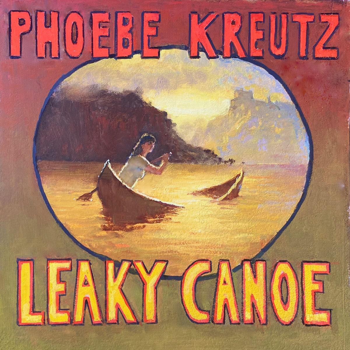 """Phoebe Kreutz """"Leaky Canoe"""" Cover Art"""